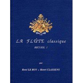 LA FLUTE CLASSIQUE VOL 1 - Le Roy René / Classens Henri - Flute Traversière