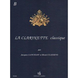 LA CLARINETTE CLASSIQUE VOL B - LANCELOT & CLASSENS